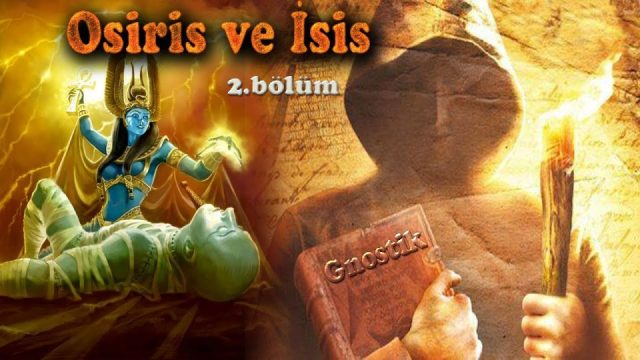 Osiris ve İsis (2.bölüm) Gnostisizm