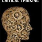 Κριτική σκέψη: Ορισμός, παραδείγματα και τρόπος βελτίωσης