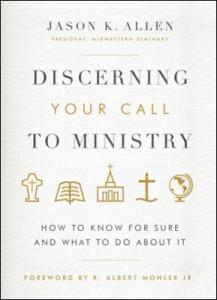 discerning-your-call-to-ministry-how-to-know-for-sure-and-what-to-do-about-it-by-jason-allen-0802494633