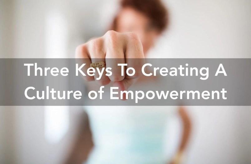 culture of empowerment Steve Backlund