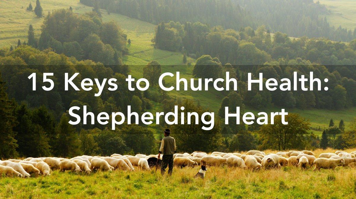 15 Keys to Church Health: Shepherding Heart