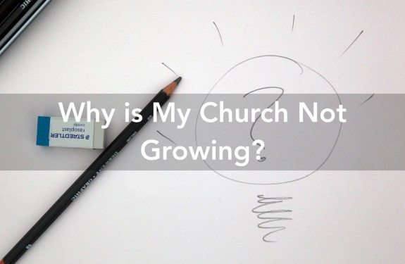 Why is My Church Not Growing