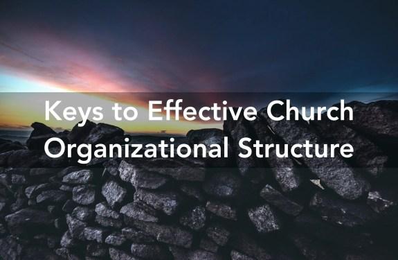 Keys to Effective Church Organizational Structure