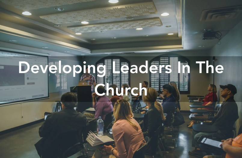Developing Leaders In The Church leadership pipeline church