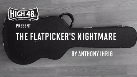 The Flatpicker's Nightmare by Anthony Ihrig
