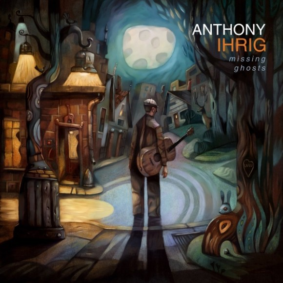 Anthony Ihrig - Missing Ghosts Album Cover