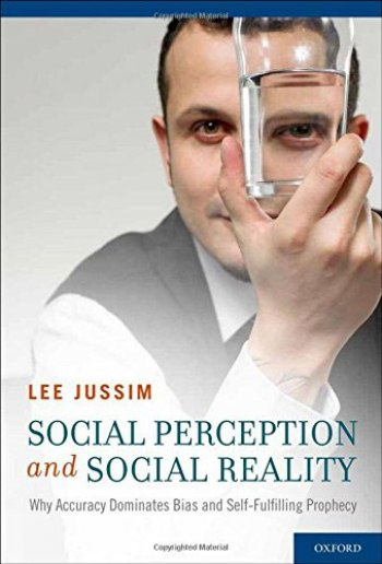 Lee Jussim: Social Perception and Social Reality