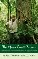 Milpa, Forest, Garden: Maya Agro-ecosystems