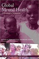 Structural Conditions of the Mind: Global Contexts, Concerns, and Solutions for Global Mental Health from Medical Anthropology