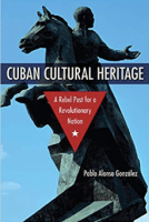 The Search for a Usable Past: Reflections on Cuba's Cultural Heritage