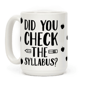 """Did you check the syllabus"" coffee mug"