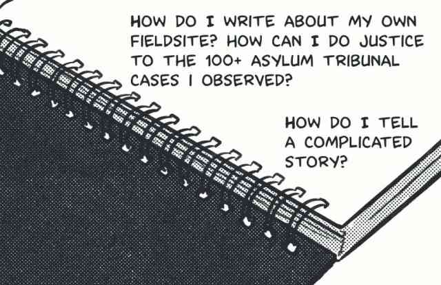 How do I write about my own fieldsite? how can I do justice to the 100+ asylum tribunal cases I observed? How do I tell a complicated story?
