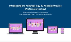 Introducing the Anthropology 4U Free Mini-Course, What is Anthropology?