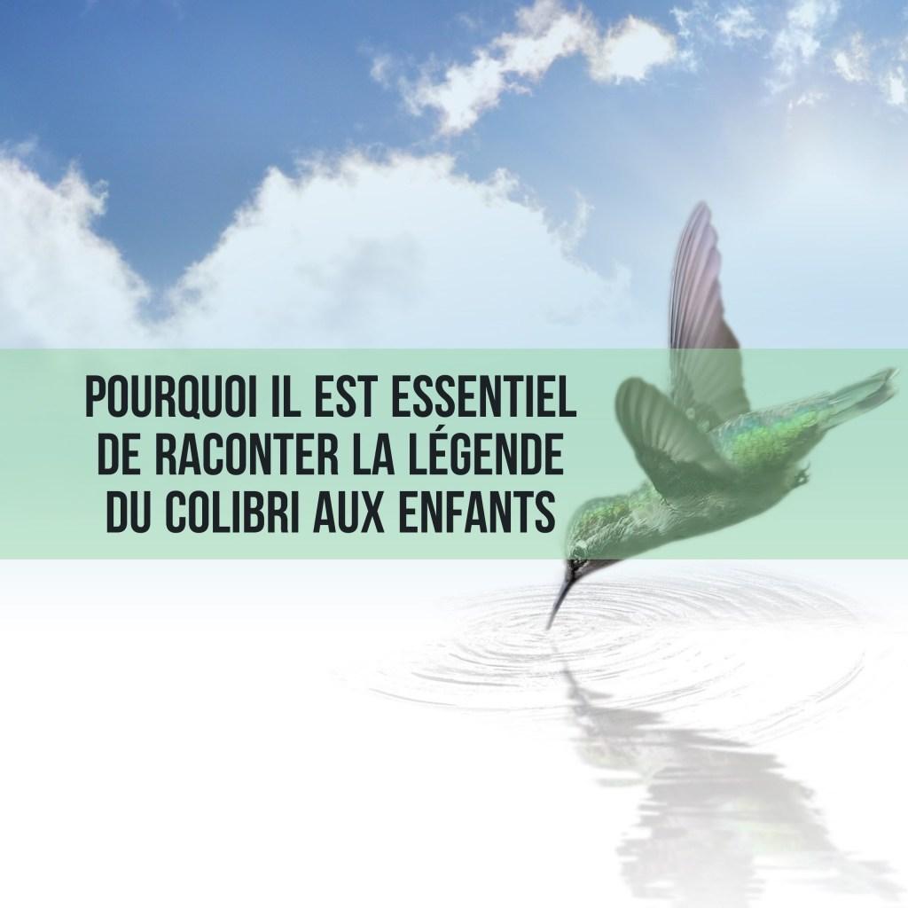 Pourquoi-il-est-essentiel-de-raconter-la-légende-du-colibri-aux-enfants-
