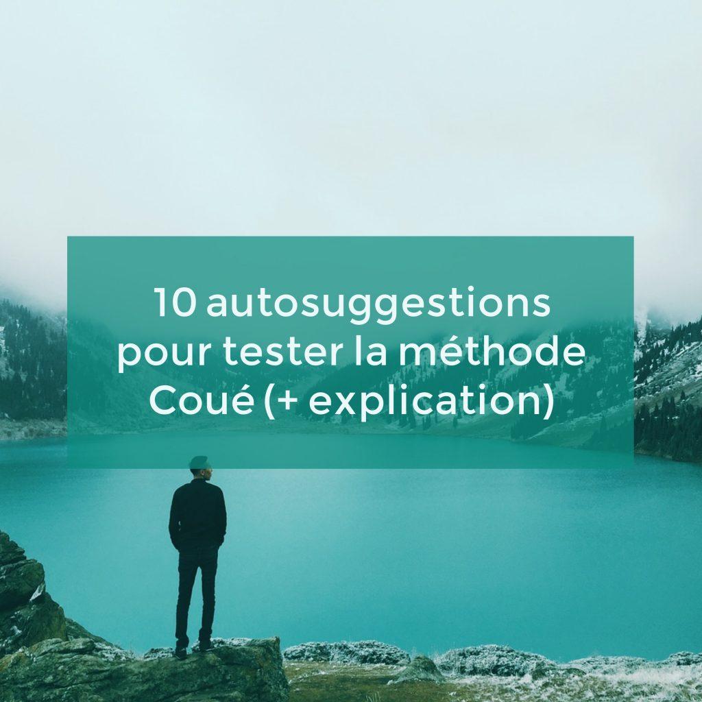 10-autosuggestions-pour-tester-la-methode-coue-explication