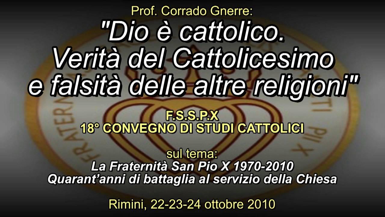 Filmato. Corrado Gnerre: Perché Dio è cattolico