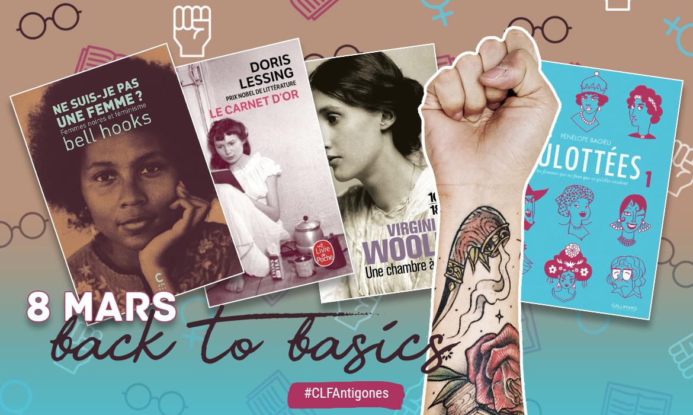 10 Livres Feministes A Re Lire Pour Le 8 Mars Antigone Xxi