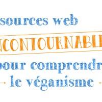 10 RESSOURCES WEB INCONTOURNABLES POUR COMPRENDRE LE VÉGANISME