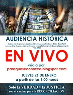 Flyer of public hearing of retired general Efrain Rios Montt on charges of genocide and crimes against humanity.