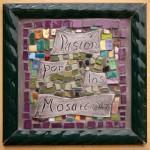 Pasión por los Mosaicos Mosaic by Rudy Giron