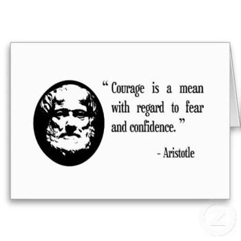 courage_fear_confidence_aristotle_greeting_card-re51a8de7627742d2a743e9ba519cb7dd_xvuak_8byvr_512 (1)