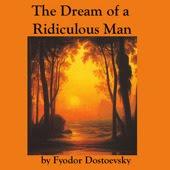 Φ. Ντοστογιέφσκι – Το όνειρο ενός γελοίου