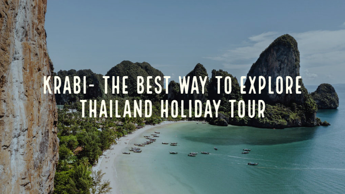 Krabi The Best Way To Explore Thailand Holiday Tour