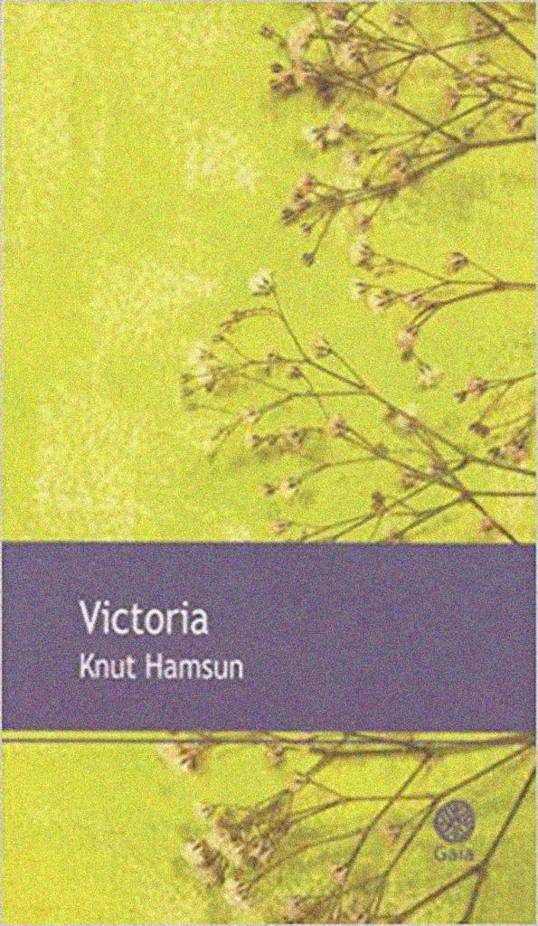 LISEZ-MOI ÇA! • «Victoria» de Knut Hamsun