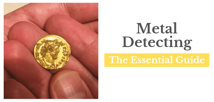 Metal Detecting - the essential guide