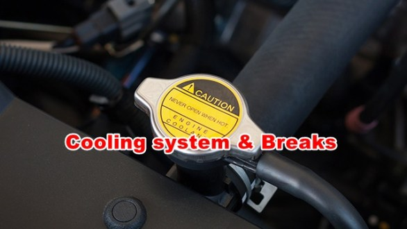 Cooling system & Breaks