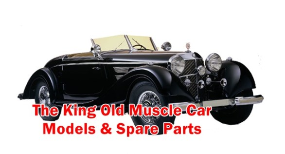 The King Old Muscle Car Models & Spare Parts