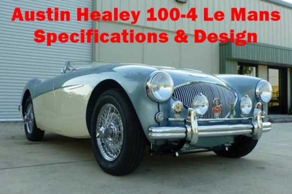 Austin Healey 100-4 Le Mans Specifications & Design