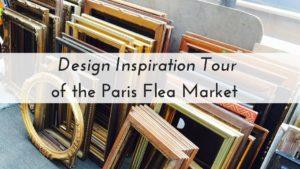 Design Inspiration Tour of the Paris Flea Market