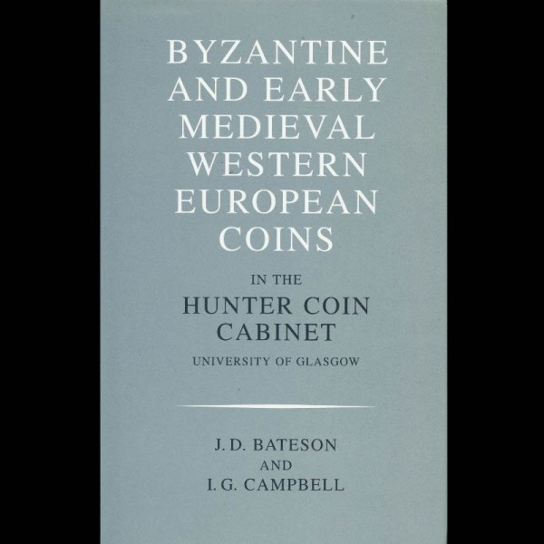 Byzantine and Early Medieval Western European Coins in the Hunter Coin Cabinet