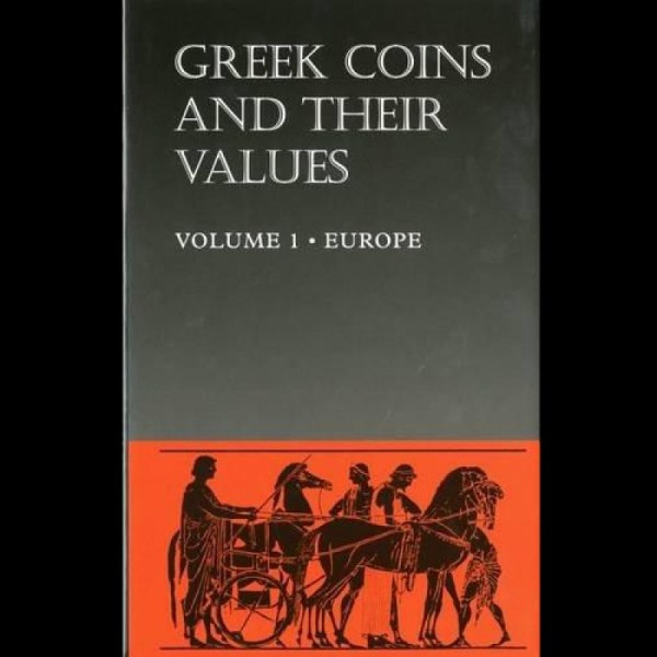 Greek Coins and Their Values, Volume I - Europe