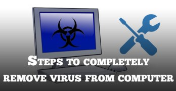 Steps to Completely Remove Virus From Computer