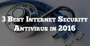 3 Best Internet Security Antivirus in 2016