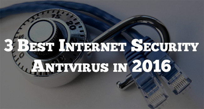 best Internet Security Antivirus in 2016