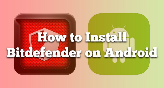 install Bitdefender on Android