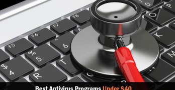 Best Antivirus Programs Under $40