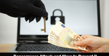 What is a Ransomware Attack and Effective Ways to Prevent it?