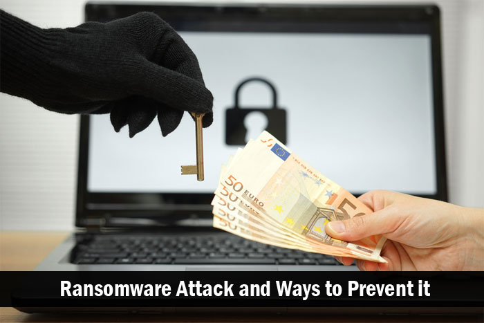Ransomware Attack and Ways to Prevent it