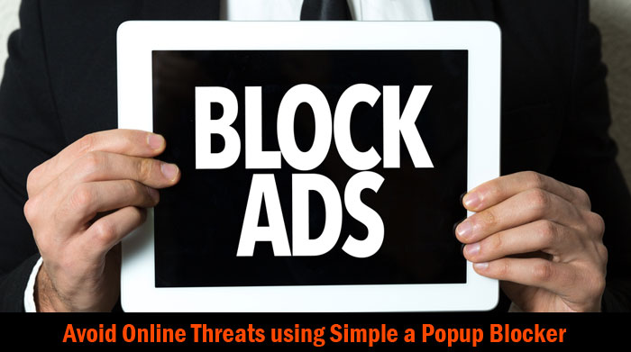 How to Avoid Online Threats using a Simple Popup Blocker