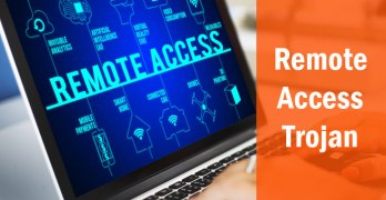 What is Remote Access Trojan: Identify & Removal Tips