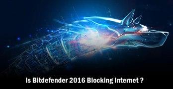 Bitdefender 2016 is Blocking Internet