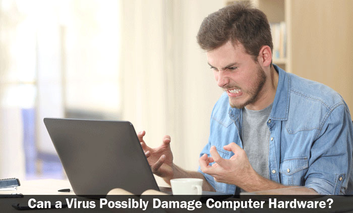 Can a Virus Possibly Damage Computer Hardware