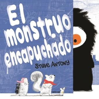 El monstruo encapuchado, de Steve Antony. Antonautas na Iagosfera