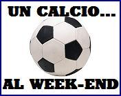 Un calcio… alweek-end