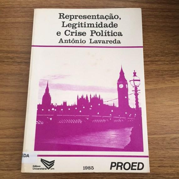 Antonio - Lavareda - Representação, Legitimidade e Crise Política: introdução aos argumentos do liberalismo e de seus críticos