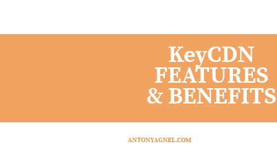 7 Benefits And Features Of Using KeyCDN As Your Content Delivery Network Provider